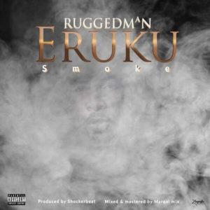 Ruggedman - Eruku (Smoke) mp3 download