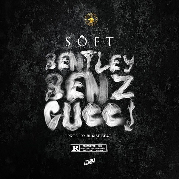 Soft - Bentley Benz & Gucci Mp3 download