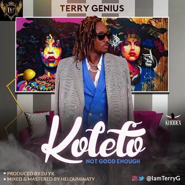 DOWNLOAD MP3: Terry G - Koleto (Not Good Enough)
