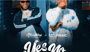 DJ Kaywise Ft. T Classic - Yes Or No Mp3 download