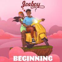 Joeboy - Beginning (Prod. Killertunes) mp3 download