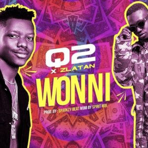 Q2 Ft. Zlatan - Won Ni Mp3/Mp4 Download