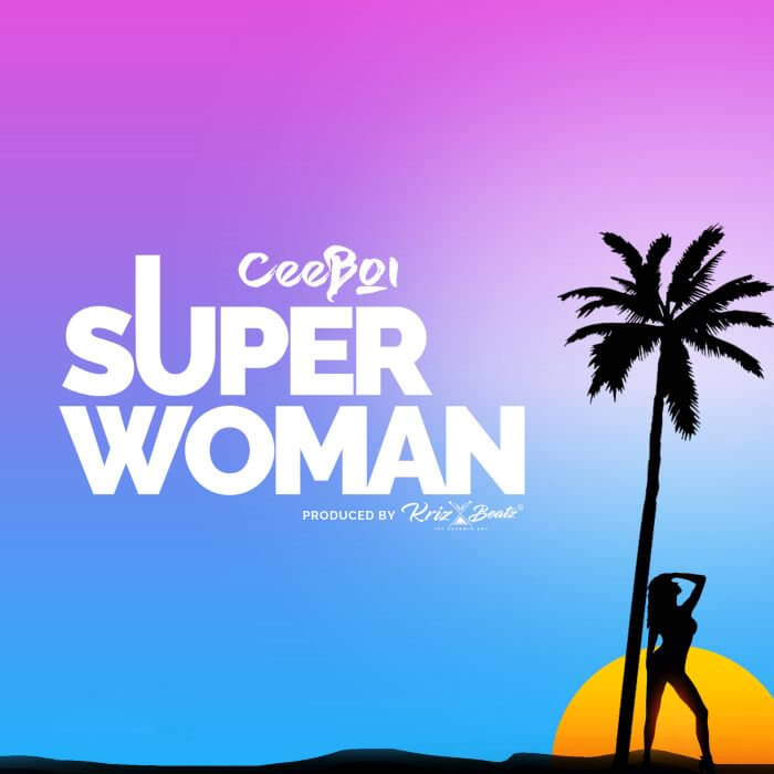 Ceeboi - Super Woman Mp3/MP4 download