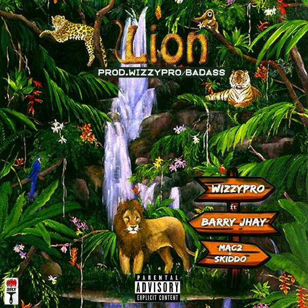 wizzy pro - lion ft. barry jhay, mac 2, Skido mp3 download
