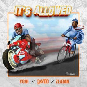 Yovi - It's Allowed Ft. Davido, Zlatan mp3 download