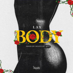 L.A.X - Body (Prod. By Quebeats) mp3 download