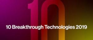 The 10 Breakthrough Technologies That Will Define 2019