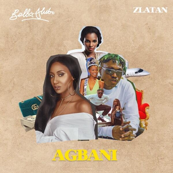 Bella - Agbani (Remix) Ft. Zlatan Mp3 download