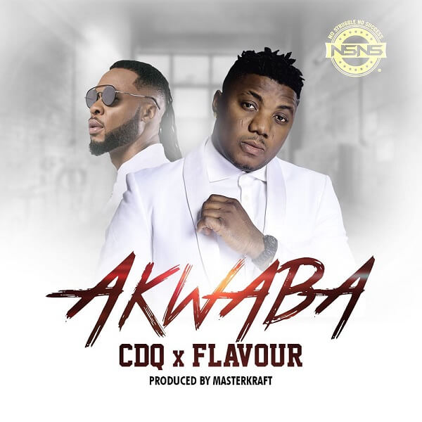DOWNLOAD MP3: CDQ - Akwaba Ft. Flavour