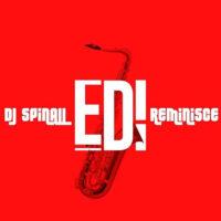 [Music] DJ Spinall - EDI Ft. Reminisce