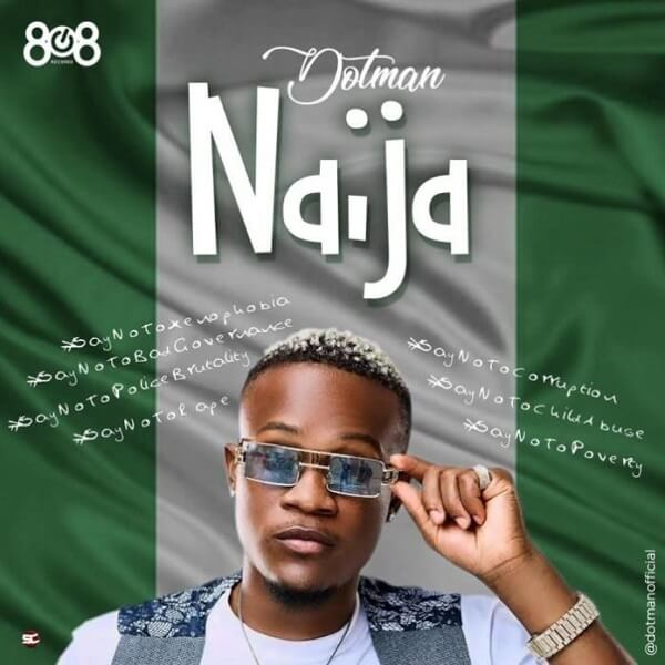 Dotman - Naija (SayNoToXenophobia) Mp3 download
