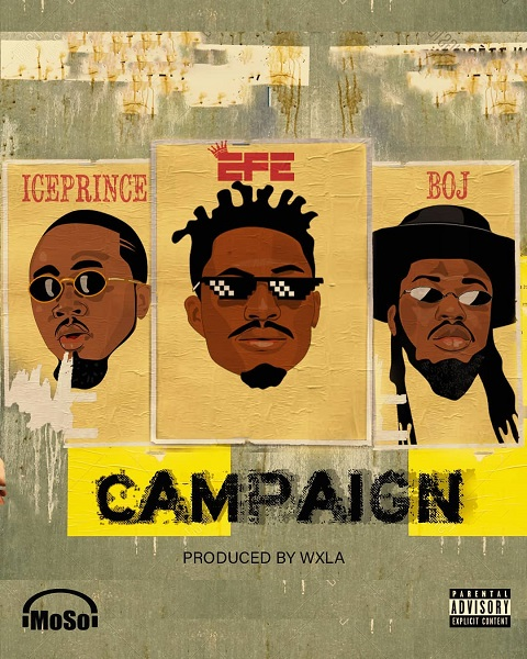 Efe Ft. Ice Prince, BOJ - Campaign mp3 download