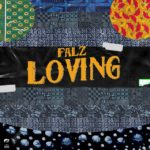 [Music] Falz - Loving Mp3 download