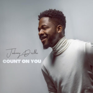 Johnny Drille - Count On You Mp3 download