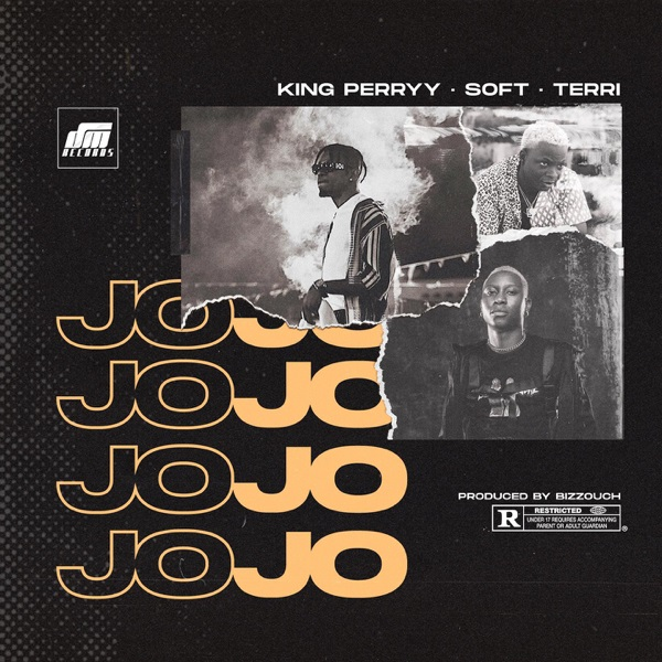 King Perryy - Jojo Ft. Soft, Terri Mp3 download