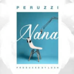 Peruzzi - Nana Mp3 download