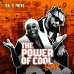 Teni x Phyno - Power Of Cool Mp3 download