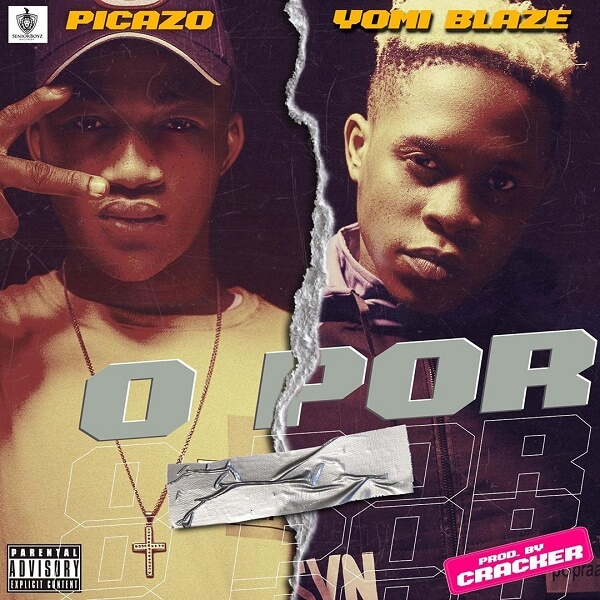 DOWNLOAD MP3: Picazo - O Por Ft. Yomi Blaze
