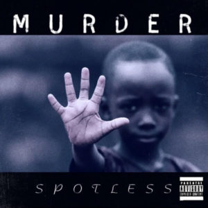 Spotless - Murder Mp3 Download