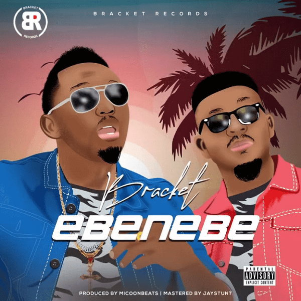 DOWNLOAD MP3: Bracket - Ebenebe (Prod. By Micoon Beats)