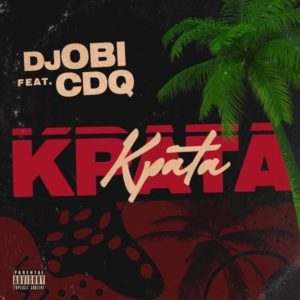DOWNLOAD MP3: DJ Obi - Kpata Kpata Ft. CDQ