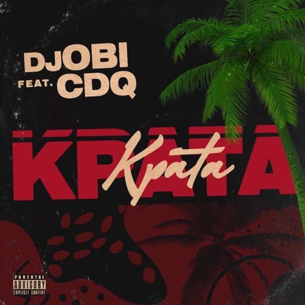 DOWNLOAD MP3: DJ Obi - Kpata Kpata Ft. CDQ