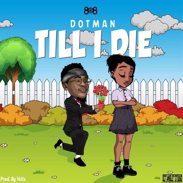 DOWNLOAD MP3: Dotamn - Till I Die