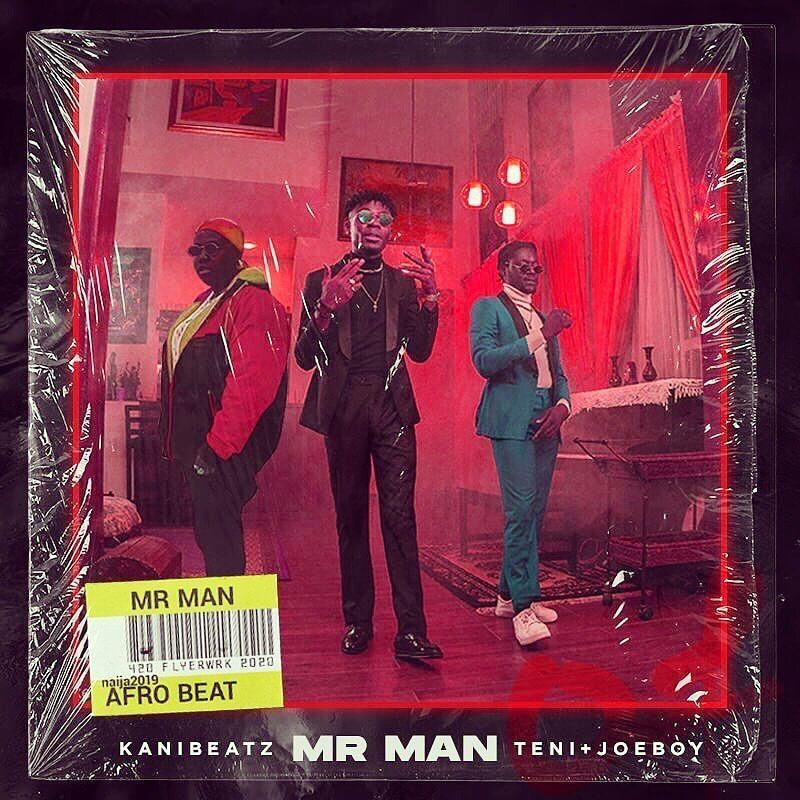 DOWNLAD MP3: KaniBeatz - Mr Man Ft. Teni, Joeboy