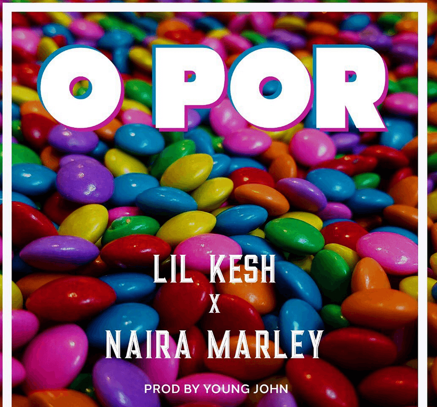DOWNLOAD MP3: Lil Kesh - O Por Ft. Naira Marley