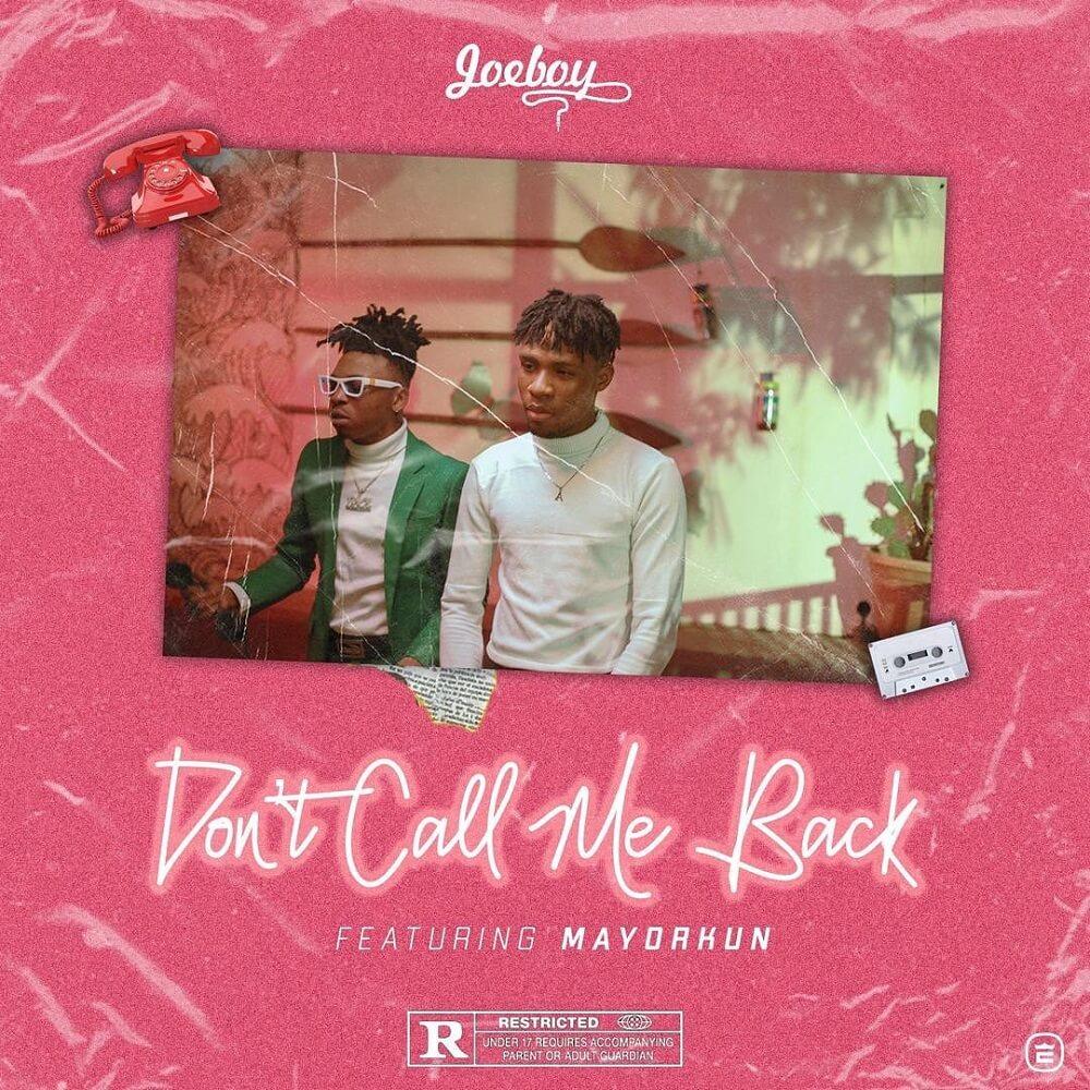 DOWNLOaD MP3: Joeboy - Don't Call Me Back Ft. Mayorkun