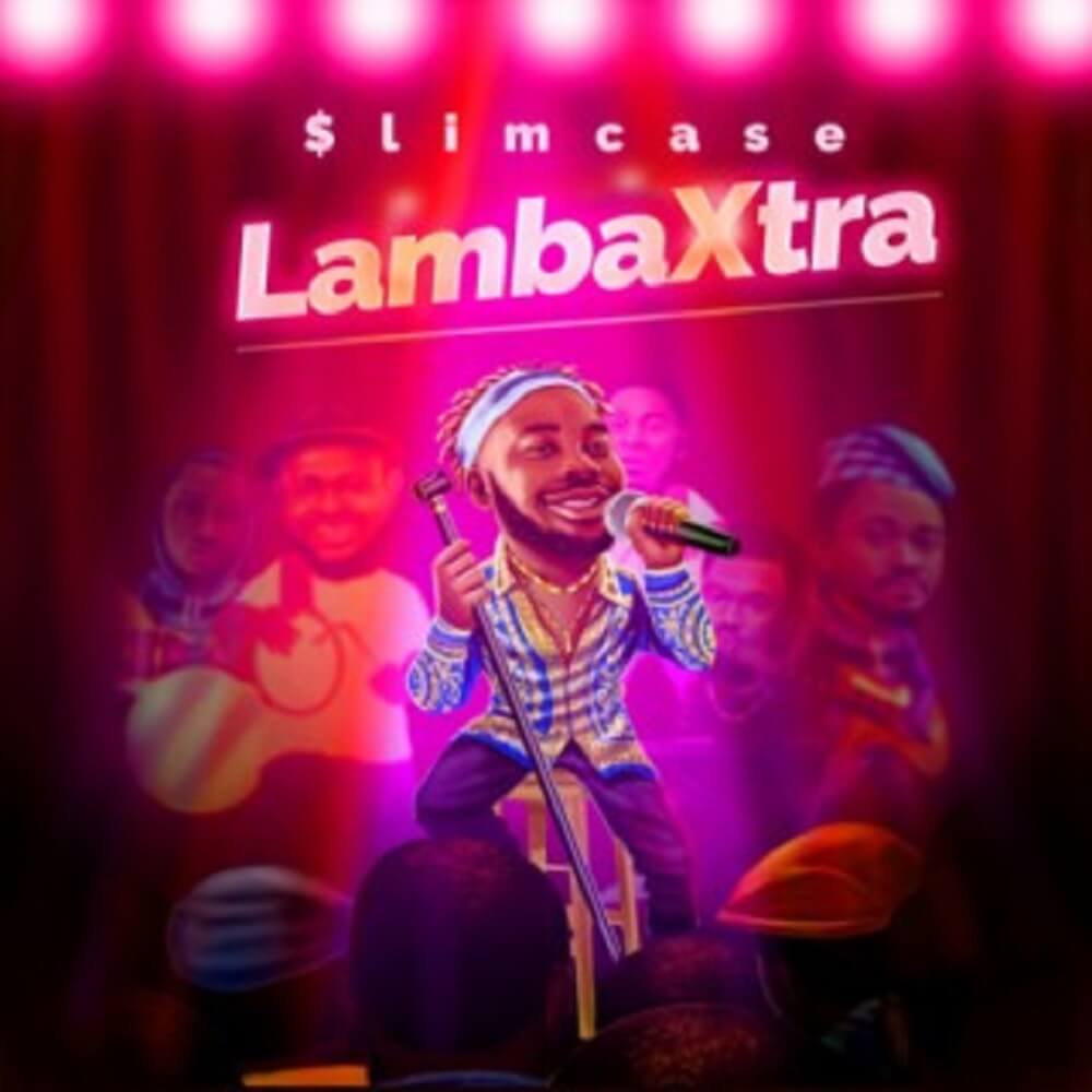 DOWNLOAD MP3: Slimcase - Lambra Xtra