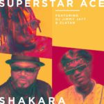 DOWNLOAD MP3: Superstar Ace - Shakara Ft. DJ Jimmy Jatt, Zlatan