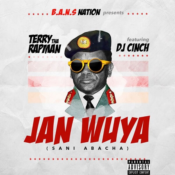 DOWNLOAD MP3: Terry Tha Rapman -Janwuya (Sanni Abacha) Ft. DJ Cinch