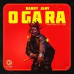 DOWNLOAD MP3: Barry Jhay - O Ga Ra