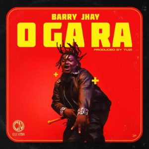 DOWNLOAD MP3: Barry Jhay - O Ga Ra