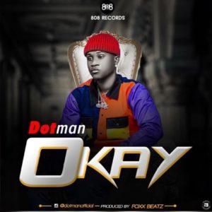 DOWNLOAD MP3: Dotman - Okay
