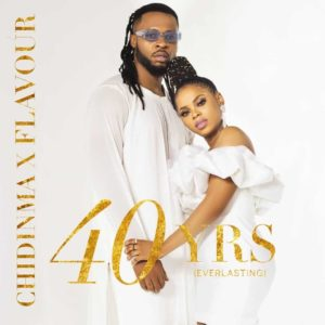 [MChidinma Ft. Flavour - 40yrs Mp3/ Mp4 video download