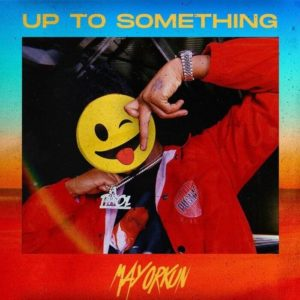 Mayorkun - Up To Something Mp3 Mp4 video Download