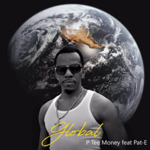 DOWNLOAD MP3: P Tee Money - Global Ft. Pat-E