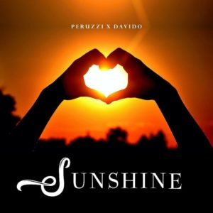 DOWNLOAD MP3: Peruzzi - Sunshine Ft. Davido