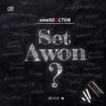 DOWNLOAD MP3: Small Doctor -Set Awon