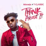 DOWNLOAD MP3: T Classic - Think About It