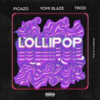 DOWNLOAD MP3: Yomi Blaze - Lollipop Ft. Picazo, Trod