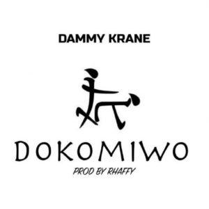DOWNLOAD MP3: Dammy Krane - Dokomiwo
