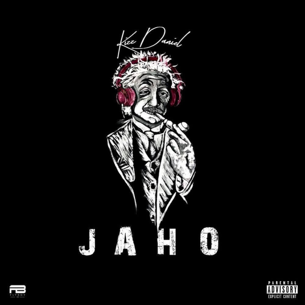 DOWNLOAD MP3: Kizz Daniel - Jaho