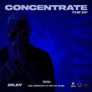 Mr 2kay Concentrate EP Download Mp3