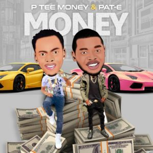 P Tee Money Ft. Pat E - Money MP3 DOWNLOAD