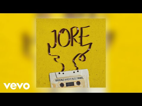 DOWNLOAD MP3: Adekunle Gold - Jore Ft. Kizz Daniel