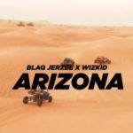 Wizkid x Blaq Jerzee - Arizona Mp3/Mp4 video download