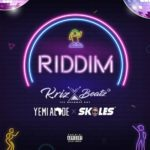 DOWNLOAD MP3: Krizbeatz - Riddim Ft. Skales, Yemi Alade